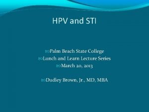 HPV and STI Palm Beach State College Lunch