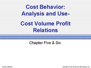 Cost Behavior Analysis and Use Cost Volume Profit