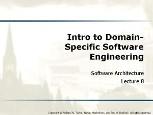 Intro to Domain Specific Software Engineering Software Architecture