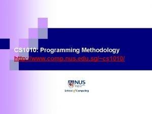 CS 1010 Programming Methodology http www comp nus
