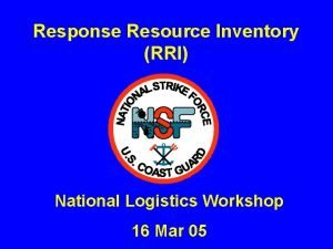 Response Resource Inventory RRI National Logistics Workshop 16