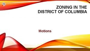 ZONING IN THE DISTRICT OF COLUMBIA 1 Motions