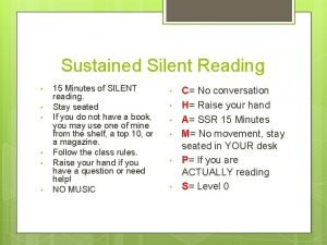 Sustained Silent Reading 15 Minutes of SILENT reading