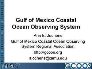 Gulf of Mexico Coastal Ocean Observing System Ann