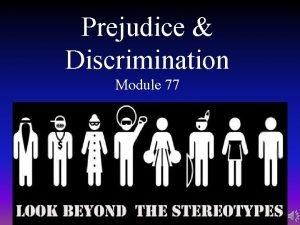 Prejudice Discrimination Module 77 Prejudice A Prejudgment an