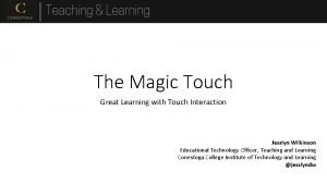 The Magic Touch Great Learning with Touch Interaction