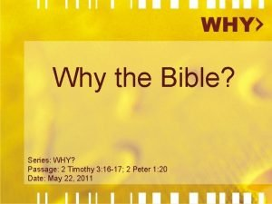 Why the Bible Series WHY Passage 2 Timothy