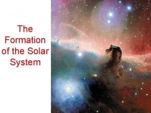 The Formation of the Solar System Planetary motions