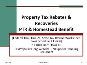 Property Tax Rebates Recoveries PTR Homestead Benefit Federal