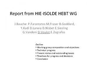 Report from HIEISOLDE HEBT WG J Bauche P