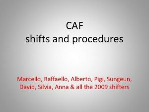 CAF shifts and procedures Marcello Raffaello Alberto Pigi