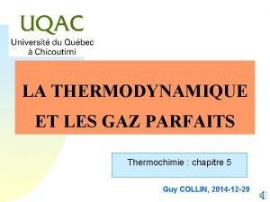 LA THERMODYNAMIQUE ET LES GAZ PARFAITS Thermochimie chapitre