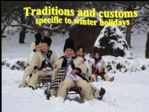 Without our customs and traditions without costumes and