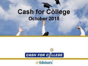 Cash for College October 2015 Cash for College