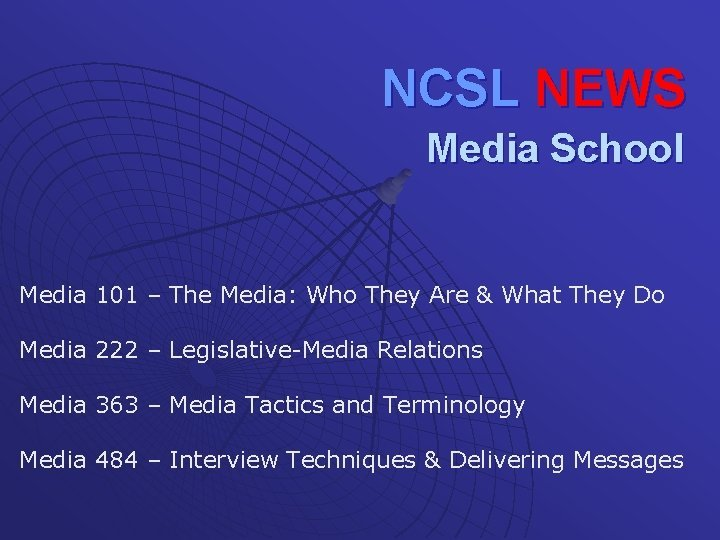 NCSL NEWS Media School Media 101 The Media