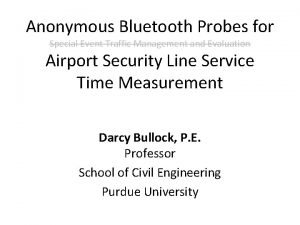 Anonymous Bluetooth Probes for Special Event Traffic Management