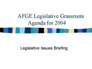 AFGE Legislative Grassroots Agenda for 2004 Legislative Issues