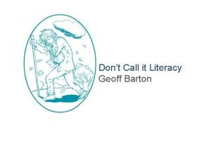 Dont Call it Literacy Geoff Barton Dont Call