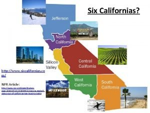 Six Californias http www sixcalifornias co m NPR
