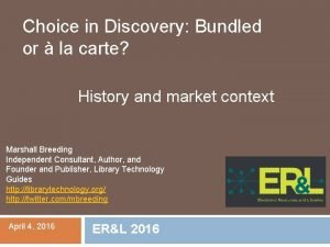 Choice in Discovery Bundled or la carte History