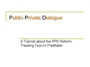 PublicPrivate Dialogue A Tutorial about the PPD Reform
