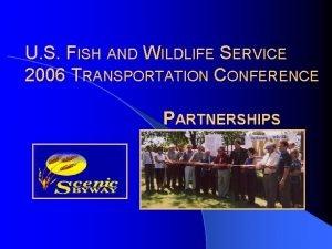 U S FISH AND WILDLIFE SERVICE 2006 TRANSPORTATION