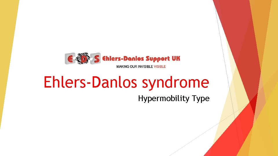 EhlersDanlos syndrome Hypermobility Type What is EhlersDanlos syndrome