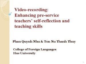 Videorecording Enhancing preservice teachers selfreflection and teaching skills