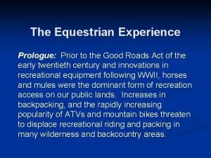 The Equestrian Experience Prologue Prior to the Good