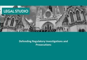 Defending Regulatory Investigations and Prosecutions Introduction Who am