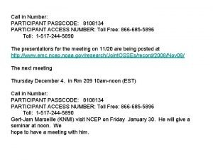Call in Number PARTICIPANT PASSCODE 8108134 PARTICIPANT ACCESS