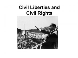 Civil Liberties and Civil Rights CIVIL RIGHTS EQUALITY