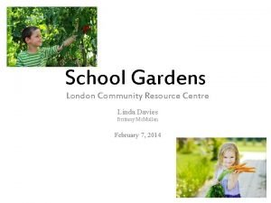 School Gardens London Community Resource Centre Linda Davies