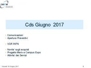 Cds Giugno 2017 Comunicazioni Apertura Preventivi VQR INFN