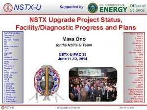 NSTXU Supported by NSTX Upgrade Project Status FacilityDiagnostic