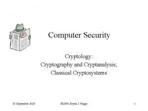 Computer Security Cryptology Cryptography and Cryptanalysis Classical Cryptosystems