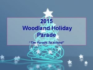 2015 Woodland Holiday Parade The Parade To Attend