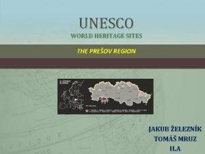UNESCO WORLD HERITAGE SITES THE PREOV REGION JAKUB