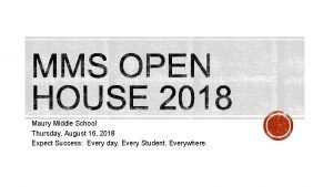 Maury Middle School Thursday August 16 2018 Expect