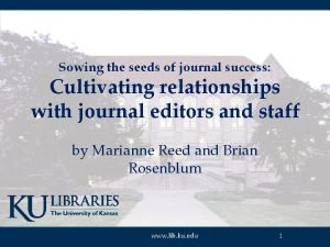 Sowing the seeds of journal success Cultivating relationships