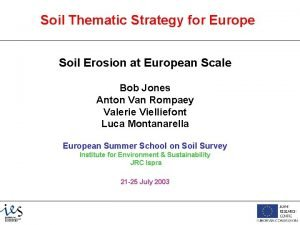 Soil Thematic Strategy for Europe Soil Erosion at