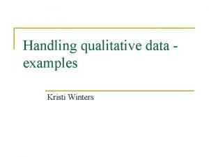 Handling qualitative data examples Kristi Winters Reminder and