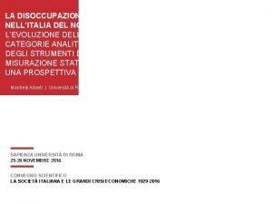 LA DISOCCUPAZIONE NELLITALIA DEL NOVECENTO LEVOLUZIONE DELLE CATEGORIE