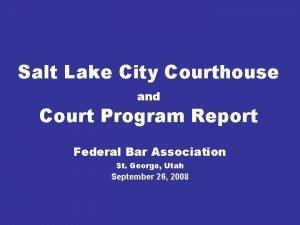 Salt Lake City Courthouse and Court Program Report