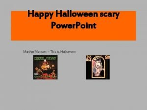 Happy Halloween scary Power Point Marilyn Manson This