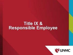 Title IX Responsible Employee Title IX of the