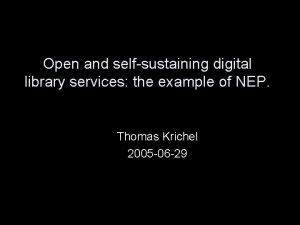 Open and selfsustaining digital library services the example