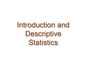 Introduction and Descriptive Statistics WHAT IS STATISTICS STATISTICS