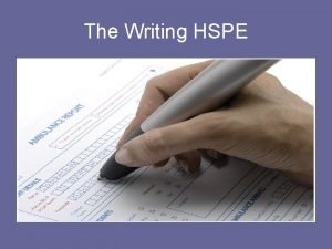 The Writing HSPE Two Types Expository explaining or