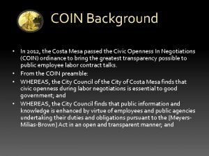 COIN Background In 2012 the Costa Mesa passed